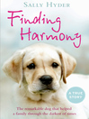 Finding Harmony (eBook): The remarkable dog that helped a family through the darkest of times