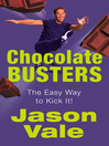 Chocolate Busters (eBook): The Easy Way to Kick It!