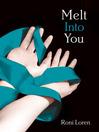 Melt Into You (eBook): Into You Series, Book 2