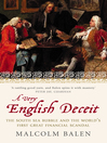 A Very English Deceit (eBook): The Secret History of the South Sea Bubble and the First Great Financial Scandal (Text Only)