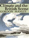 Climate and the British Scene (eBook): Collins New Naturalist Library Series, Book 22