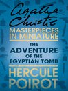 The Adventure of the Egyptian Tomb (eBook): A Hercule Poirot Short Story