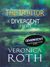 The Traitor (eBook): A Divergent Story