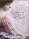 Consuelo and Alva Vanderbilt (eBook): The Story of a Mother and a Daughter in the 'Gilded Age' (Text Only)