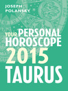 Taurus 2015 (eBook): Your Personal Horoscope