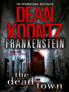 The Dead Town (eBook): Dean Koontz's Frankenstein Series, Book 5