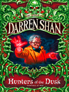 Hunters of the Dusk (eBook): Cirque Du Freak: The Saga of Darren Shan, Book 7