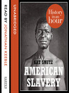 American Slavery (MP3): History in an Hour