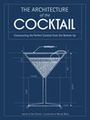 The Architecture of the Cocktail (eBook): Constructing The Perfect Cocktail From The Bottom Up