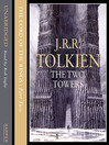 The Two Towers: The Ring Goes East (MP3): The Lord of the Rings Series, Book 4