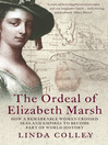 The Ordeal of Elizabeth Marsh (eBook): How a Remarkable Woman Crossed Seas and Empires to Become Part of World History (Text Only)