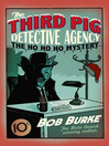 The Ho Ho Ho Mystery (eBook): The Third Pig Detective Agency Series, Book 2