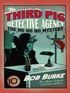 The Ho Ho Ho Mystery (eBook): The Third Pig Detective Agency Series, Book 2