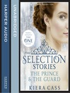 The Selection Stories (MP3): The Prince and The Guard (The Selection)