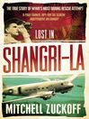 Lost in Shangri-La (eBook): Escape from a Hidden World--A True Story
