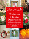 Homemade Christmas and Festive Decorations (eBook): 25 Home Craft Projects