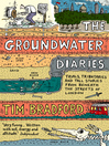 The Groundwater Diaries (eBook): Trials, Tributaries and Tall Stories from Beneath the Streets of London (Text Only)