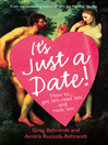 It's Just a Date (eBook): A Guide to a Sane Dating Life
