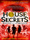 Battle of the Beasts (eBook): House of Secrets Series, Book 2