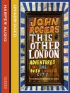 This Other London (MP3): Adventures in the Overlooked City