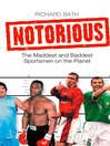 Notorious (eBook): The Maddest and Baddest Sportsmen on the Planet