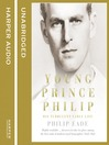 Young Prince Philip (MP3): His Turbulent Early Life