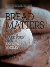 Bread Matters (eBook): The sorry state of modern bread and a definitive guide to baking your own