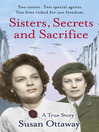 Sisters, Secrets and Sacrifice (eBook): The True Story of WWII Special Agents Eileen and Jacqueline Nearne