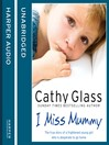 I Miss Mummy (MP3): The true story of a frightened young girl who is desperate to go home