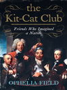 The Kit-Cat Club (eBook): Friends Who Imagined a Nation