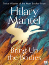 Bring up the Bodies (eBook): Wolf Hall Trilogy, Book 2
