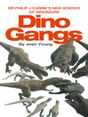 Dino Gangs (eBook): Dr Philip J Currie's New Science of Dinosaurs