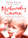 Nobody Came (eBook): The appalling true story of brothers cruelly abused in a Jersey care home