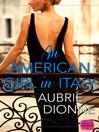 An American Girl in Italy (eBook): HarperImpulse Contemporary Romance