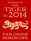 The Tiger in 2014 (eBook): Your Chinese Horoscope