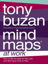 Mind Maps at Work (eBook): How to be the best at work and still have time to play