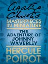 The Adventure of Johnnie Waverley (eBook): An Agatha Christie Short Story