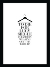 To Die For (eBook): Is Fashion Wearing Out the World?