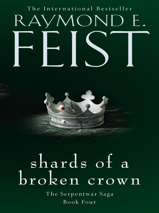 Shards of a Broken Crown (eBook): Riftwar: The Serpentwar Saga, Book 4