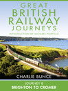 Journey 8 (eBook): Brighton to Cromer (Great British Railway Journeys, Book 8)