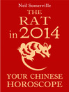 The Rat in 2014 (eBook): Your Chinese Horoscope