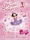 Holly and the Land of Sweets (MP3): Magic Ballerina: Holly Series, Book 6