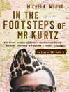 In the Footsteps of Mr Kurtz (eBook): Living on the Brink of Disaster in the Congo (Text Only)