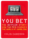 You Bet (eBook): The Betfair Story and How Two Men Changed the World of Gambling