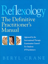 Reflexology (eBook): The Definitive Practitioner's Manual: Recommended by the International Therapy Examination Council for Students and Practitoners