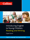 Collins Introducing English to Young Children (eBook): Reading and Writing (Collins Teaching Essentials)