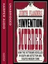 The Invention of Murder (MP3): How the Victorians Revelled in Death and Detection and Created Modern Crime