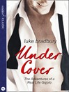 Undercover (eBook): The Adventures of a Real Life Gigolo