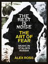 The Rest Is Noise Series (eBook): The Art of Fear: Music in Stalin's Russia
