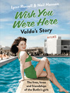 Valda's Story (Individual stories from WISH YOU WERE HERE!, Book 4) (eBook)